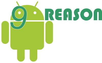 9 alasan Mengapa lebih Memilih Smartphone Android