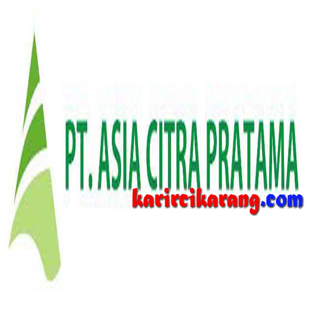 Loker Karawang Loker Karawang Lowongan Kerja Pt Asia Citra Pratama Suryacipta Karawang