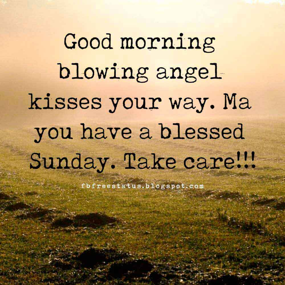 Good morning blowing angel kisses your way. Ma you have a blessed Sunday. Take care!!!