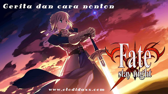 Cerita Lengkap dan Cara Nonton Fate Series