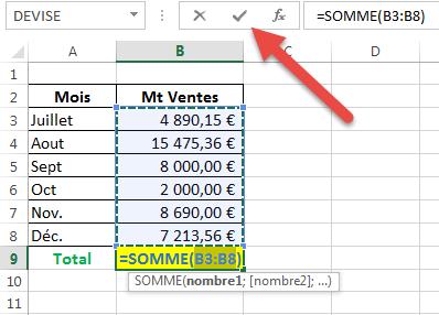 Valider la fonction somme en cliquant sur le bouton Entrée dans la barre de formule