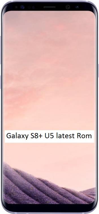 Firmware SM-G955U - Samsung Galaxy S8+ U5 latest Rom | Yemen-Pro