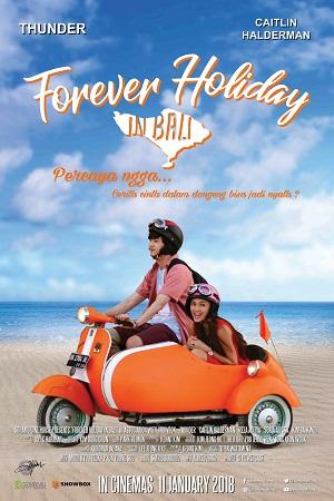 Jadwal FOREVER HOLIDAY IN BALI di Bioskop