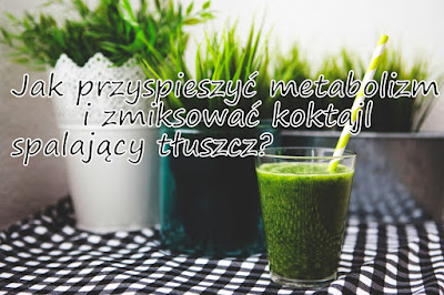 http://zielonekoktajle.blogspot.com/2017/01/jak-przyspieszyc-metabolizm-i-zmiksowac.html