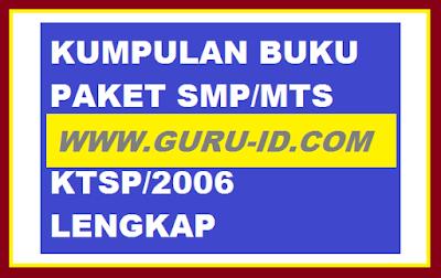 gambar buku paket kurikulum KTSP 2006 untuk SMP/MTs lengkap Kelas VII, VIII, dan IX
