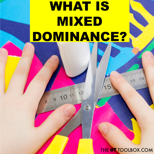 What is mixed dominance and what does this mean for kids?