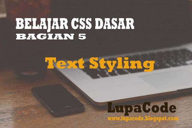 Belajar CSS Dasar Bagian 5 – Text Styling