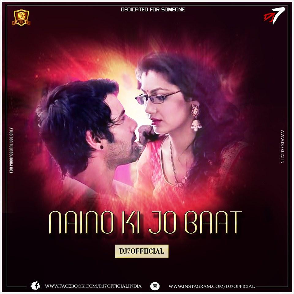 Naino Ki Jo Bat Hai Mp3 Free Download: Naino Ki Jo Baat (Dedicated For Someone)