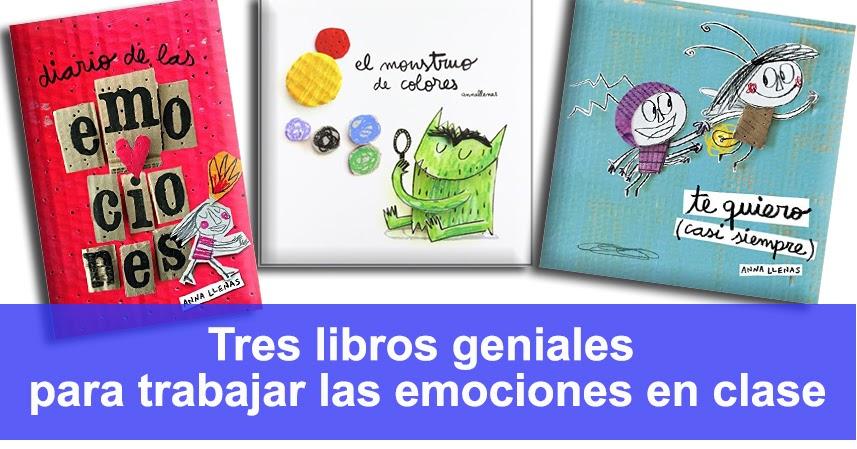 Tres libros geniales para trabajar las emociones en clase.