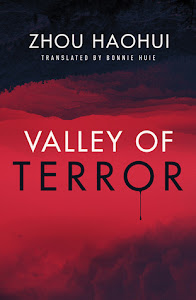 Valley of Terror by Zhou HaoHui, Bonnie Huie (Translation)