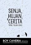 Senja, Hujan Dan Cerita Yang Telah Usai - Boy Candra