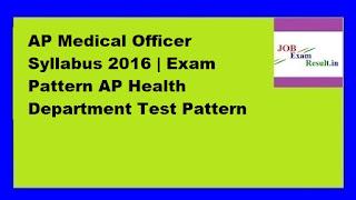 AP Medical Officer Syllabus 2016 | Exam Pattern AP Health Department Test Pattern