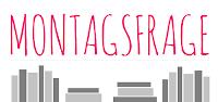 https://franzyliestundlebt.blogspot.de/search/label/Montagsfrage
