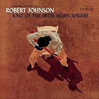 Robert Johnson · King of the Delta Blues Singers