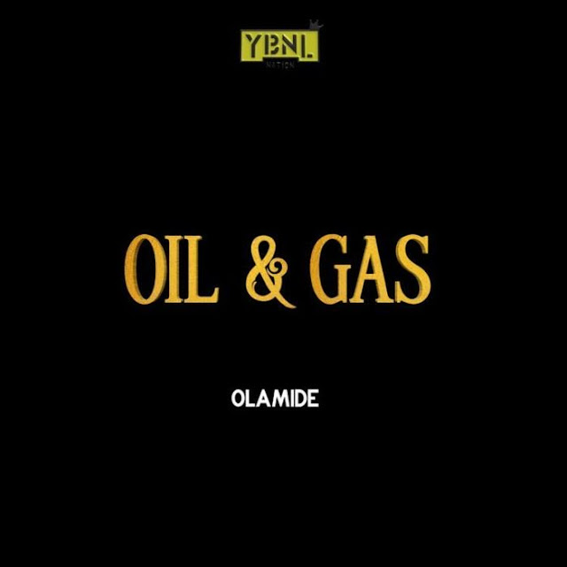 Olamide – Oil & Gas - Mp3made.com.ng