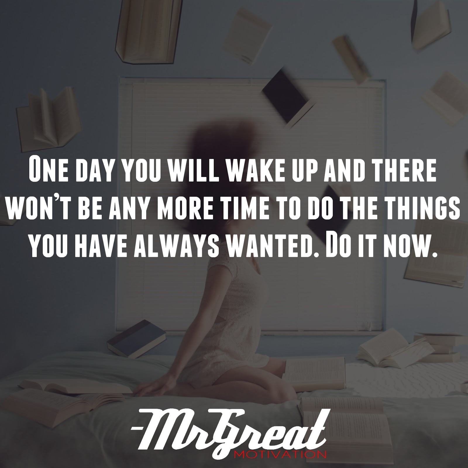 One day you will wake up and there won't be any more time to do the things you have always wanted. Do it now - Paulo Coelho