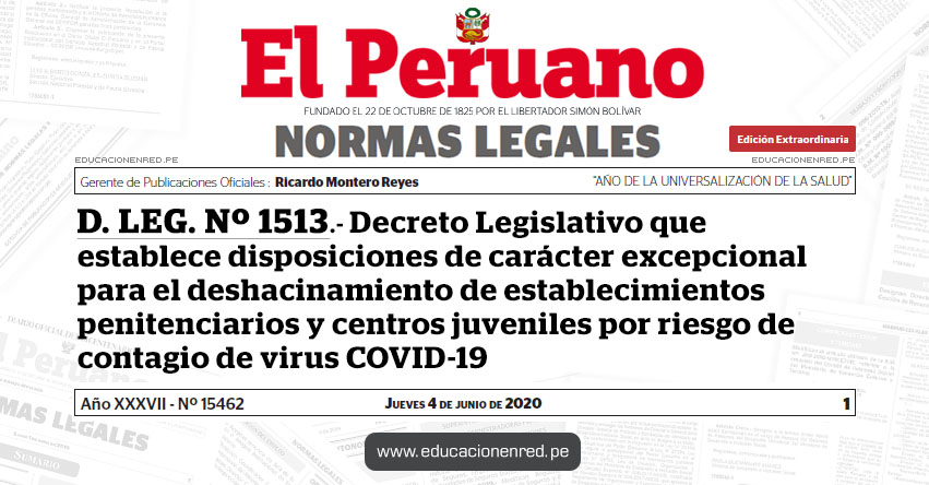D. LEG. Nº 1513.- Decreto Legislativo que establece disposiciones de carácter excepcional para el deshacinamiento de establecimientos penitenciarios y centros juveniles por riesgo de contagio de virus COVID-19