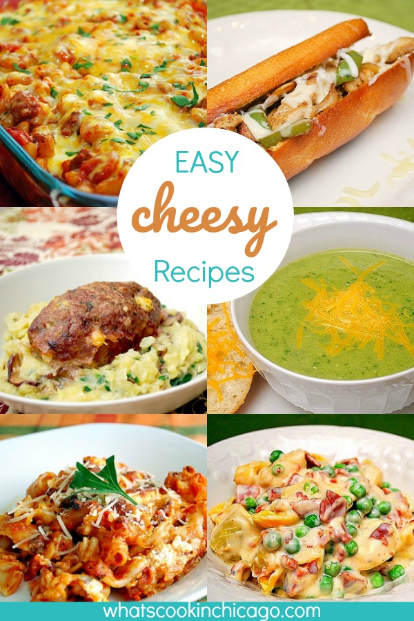 titled photo collage (and shown): Easy cheesy recipes