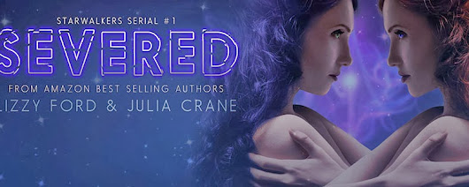 New Release! Severed (#1, Starwalkers Serial)