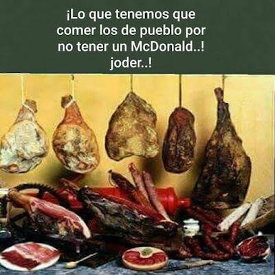 Lo que tenemos que comer los de pueblo por no tener un McDonald's