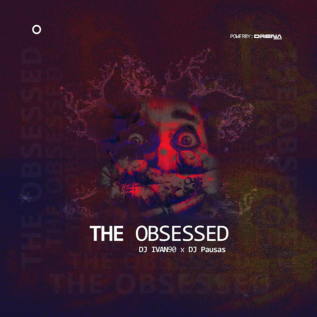 Dj Ivan90 x Dj Pausas - The Obsessed