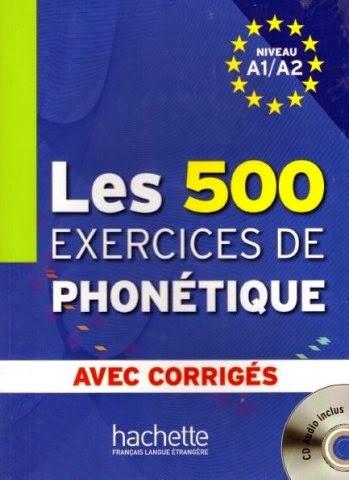 Les 500 exercices de phonétique A1/A2 pdf gratuit + corrigés intégrés + CD audio MP3