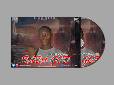 [Lyrics] Humble Cee BABA GOD