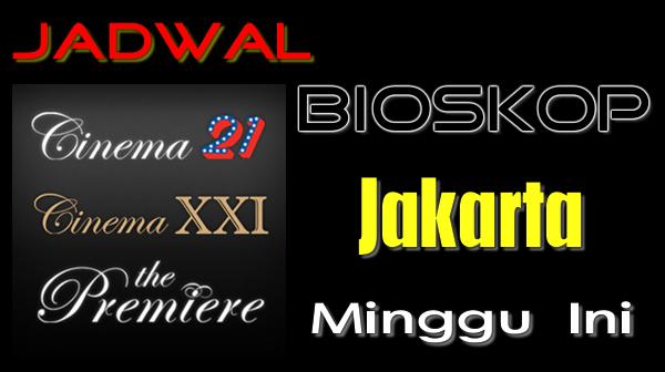 Jadwal Bioskop Jakarta Minggu Ini