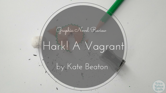 Graphic Novel Review of Hark! A Vagrant by Kate Beaton