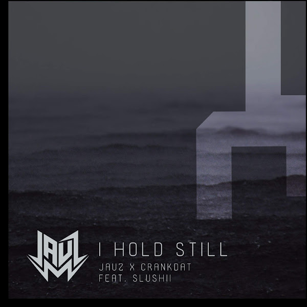Jauz & Crankdat - I Hold Still (feat. Slushii) - Single Cover