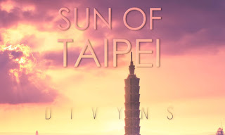 ♪ Sun of Taipei ♪ Divyns