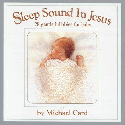Sleep Sound in Jesus lullaby cd by Michael Card
