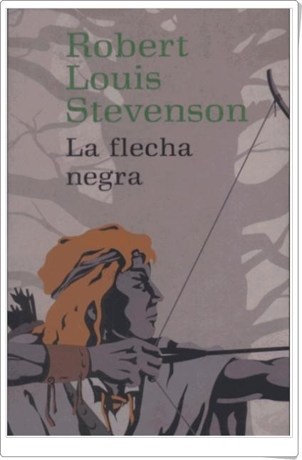 """""""La flecha negra"""" de Robert Louis Stevenson"""