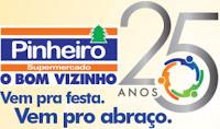 Promoção Pinheiro Supermercados 25 Anos (O Bom Vizinho)