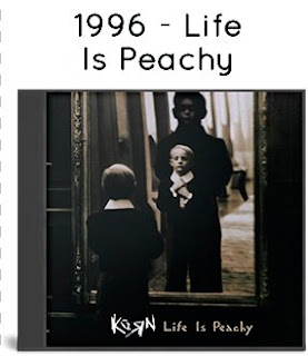 1996 - Life Is Peachy [Europe, Epic,Immortal Records, EPC 485369 6]