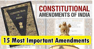 15 Most Important Amendments of Indian Constitution
