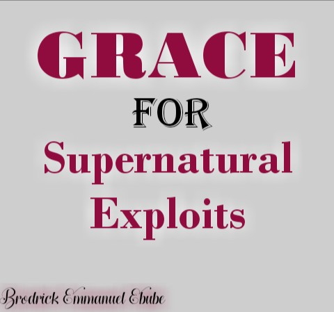 Contacting Grace For Supernatural Exploits