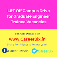 L&T Off Campus Drive for Graduate Engineer Trainee Vacancies