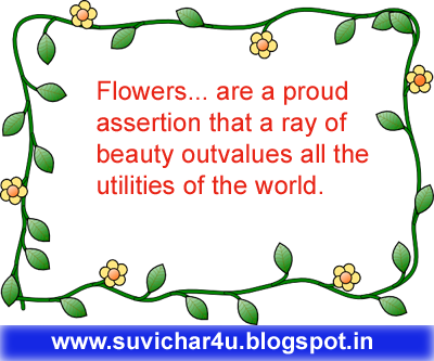 Flowers are a proud assertion....