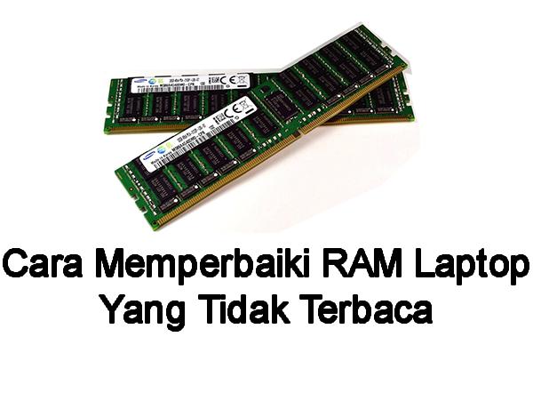 Beginilah Cara Memperbaiki RAM Laptop Yang Tidak Terbaca