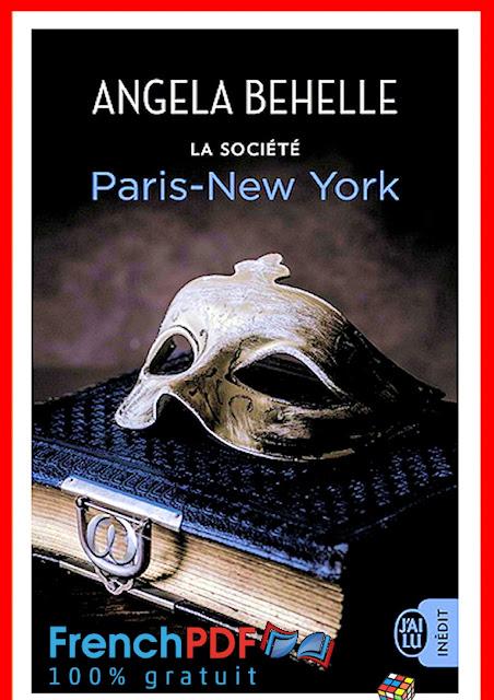 Roman 2017: La société - Paris-New York par Angela Behelle PDF Gratuit