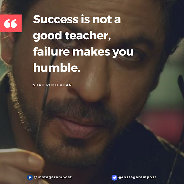 Famous Quote by Shah Rukh Khan