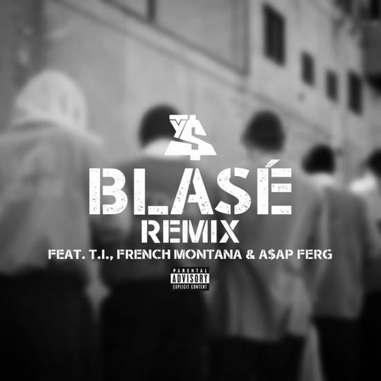 Ty Dolla $ign - Blasé (Remix) (Feat. T.I., French Montana & A$AP Ferg)