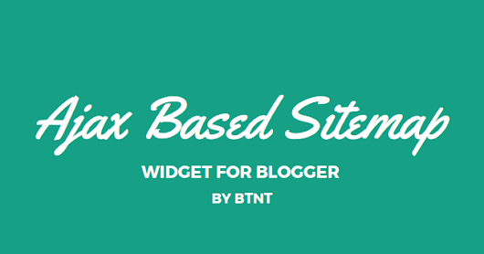 Ajax Based Sitemap Widget for Blogger Blog