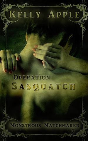 Operation Sasquatch by Kelly Apple