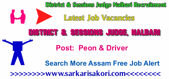 District & Sessions Judge Nalbari Recruitment 2017 Peon & Driver