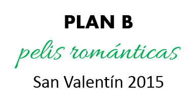 Plan B para San Valentín