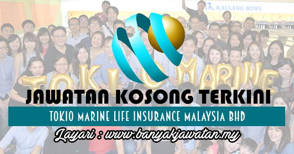 Jawatan Kosong 2017 di Tokio Marine Life Insurance Malaysia Bhd