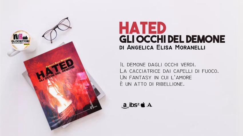 Hated. Gli occhi del demone, il nuovo fantasy di Angelica Elisa Moranelli