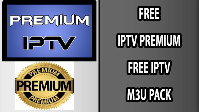 FREE - IPTV PREMIUM FREE IPTV M3U PACK